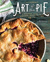Art of the Pie: A Practical Guide to Homemade Crusts, Fillings, and Life PDF
