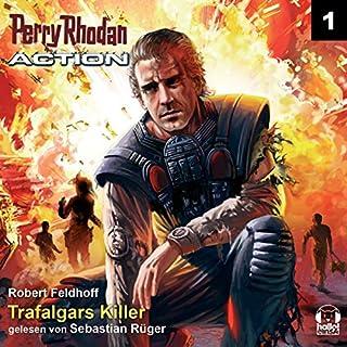 Trafalgars Killer     Perry Rhodan Action 1              Autor:                                                                                                                                 Robert Feldhoff                               Sprecher:                                                                                                                                 Sebastian Rüger                      Spieldauer: 3 Std. und 27 Min.     22 Bewertungen     Gesamt 3,5