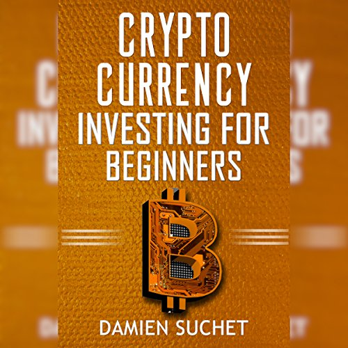『Cryptocurrency Investing for Beginners: Tips and Information to Get You Started on the Right Foot』のカバーアート