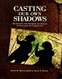 Casting Our Own Shadows.