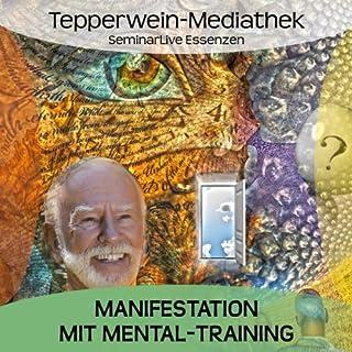 Manifestation mit Mental-Training                   Autor:                                                                                                                                 Kurt Tepperwein                               Sprecher:                                                                                                                                 Kurt Tepperwein                      Spieldauer: 1 Std. und 18 Min.     10 Bewertungen     Gesamt 4,5
