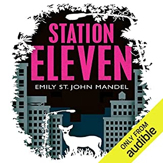 Station Eleven                   By:                                                                                                                                 Emily St John Mandel                               Narrated by:                                                                                                                                 Jack Hawkins                      Length: 10 hrs and 9 mins     1,413 ratings     Overall 4.2