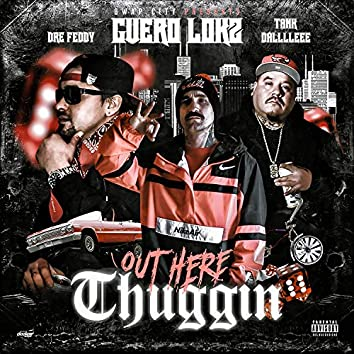 Out Here Thuggin (feat. Dre Feddy & Tank Dallleee)