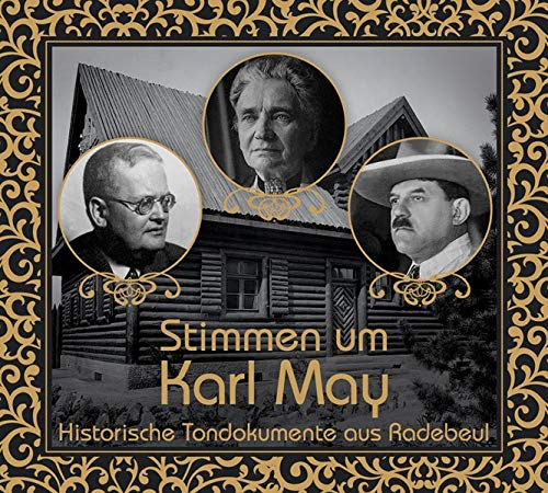 Preisvergleich Produktbild Stimmen um Karl May: Historische Tondokumente aus Radebeul