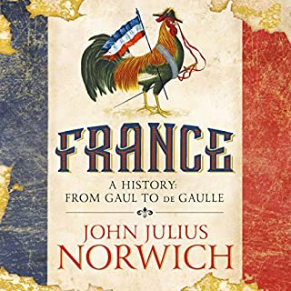 France     A Short History: From Gaul to de Gaulle              By:                                                                                                                                 John Julius Norwich                               Narrated by:                                                                                                                                 John Julius Norwich                      Length: 15 hrs and 12 mins     26 ratings     Overall 4.7