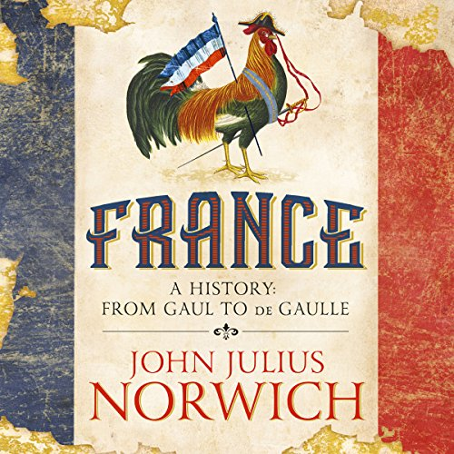France     A Short History: From Gaul to de Gaulle              By:                                                                                                                                 John Julius Norwich                               Narrated by:                                                                                                                                 John Julius Norwich                      Length: 15 hrs and 12 mins     216 ratings     Overall 4.5