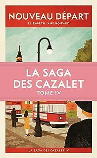 Nouveau Départ (La saga des Cazalet IV): LA SAGA DES CAZALET IV