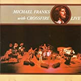 Michael Franks with Crossfire (Live)