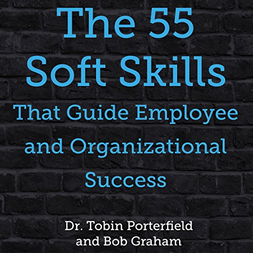 The 55 Soft Skills That Guide Employee and Organizational Success audiobook cover art