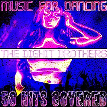 Music For Dancing (50 Hits Covered by The Dighit Brothers DJ)