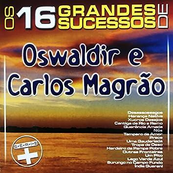 Os 16 Grandes Sucessos de Oswaldir e Carlos Magrão - Série +