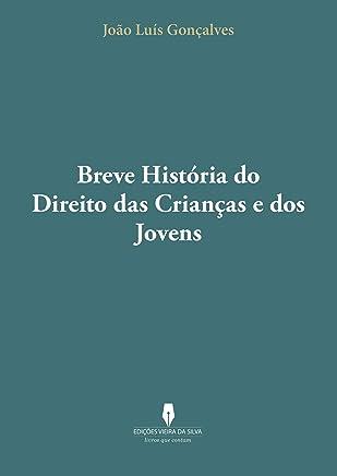 BREVE HISTÓRIA DO DIREITO DAS CRIANÇAS E DOS JOVENS (Portuguese Edition)