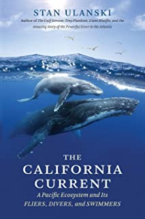 The California Current: A Pacific Ecosystem and Its Fliers, Divers, and Swimmers