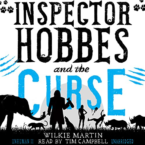 Inspector Hobbes and the Curse     Unhuman, Book 2              By:                                                                                                                                 Wilkie Martin                               Narrated by:                                                                                                                                 Tim Campbell                      Length: 10 hrs and 51 mins     2 ratings     Overall 4.5
