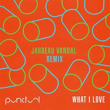 What I Love (Jarreau Vandal Remix)