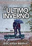 L'ultimo inverno: Puó il destino far sí che l'amore ritorni doppo un dramma? (Italian Edition)