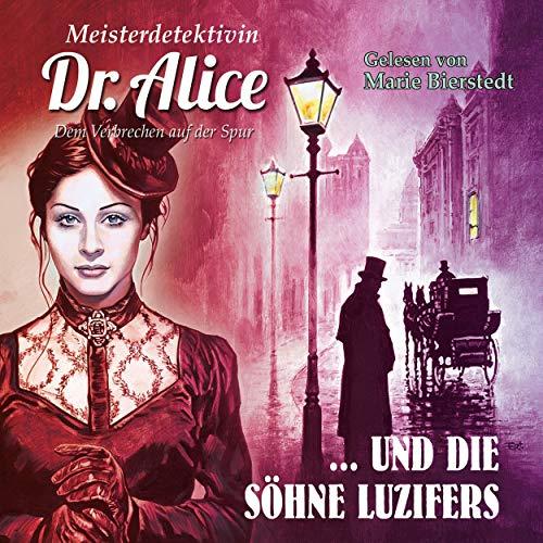 Meisterdetektivin Dr. Alice und die Söhne Luzifers cover art