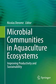 Microbial Communities in Aquaculture Ecosystems: Improving Productivity and Sustainability