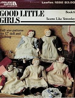Good Little Girls : Seams Like Yesterday , Book 6 (Leisure Arts Leaflet #1282)