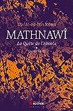 Mathnawî, la quête de l'Absolu T1 - Tomes 1, Livres I à III