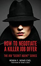 How to Negotiate A Killer Job Offer: The Job