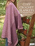 Cosy Crochet Blankets to Snuggle Under: 15 Colourful Blankets in Different Techniques and Styles