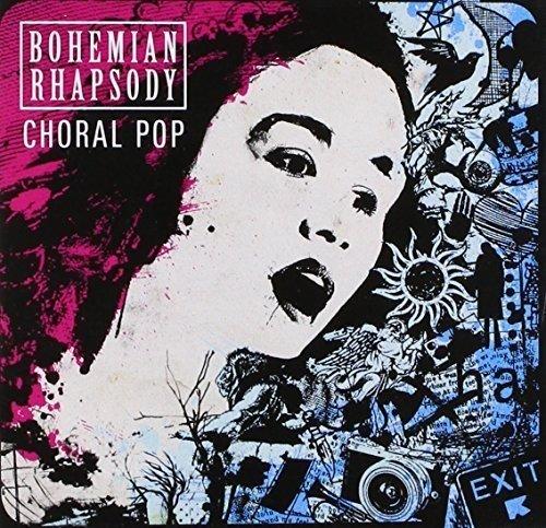 Bohemian Rhapsody: Choral Pop [Audio CD] Cantillation