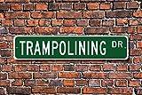 Stree Schild Trampolinspringen Trampolinspringen Fan Geschenk Trampolin Metall Aluminium Schild...