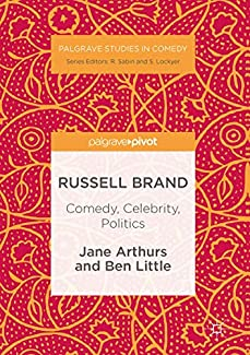 Palgrave Studies in Comedy - Russell Brand: Comedy, Celebrity, Politics