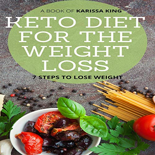 Keto Diet for the Weight Loss: 7 Steps to Lose Weight cover art