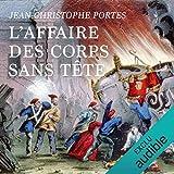 L'Affaire des Corps sans Tête - Format Téléchargement Audio - 19,95 €