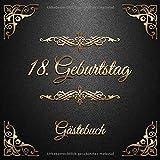 18. Geburtstag: Gästebuch zum Eintragen - schöne Geschenkidee für 18 Jahre im Format: ca. 21 x 21 cm, mit 100 Seiten für Glückwünsche, Grüße, liebe ... Geburtstagsgäste, Cover: goldene Ornamente