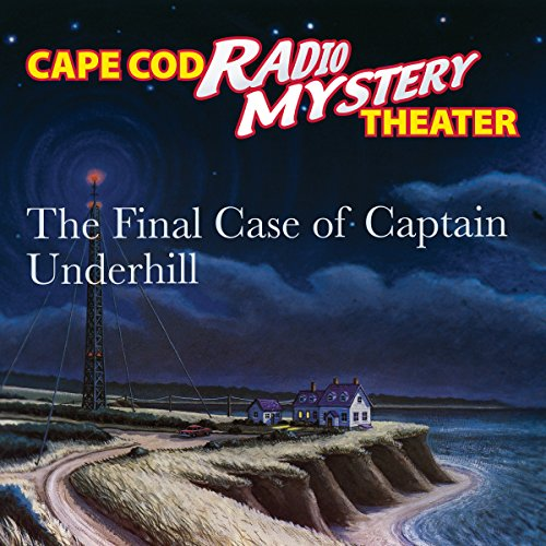 The Final Case of Captain Underhill audiobook cover art