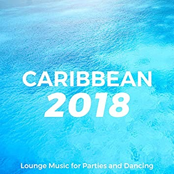 Caribbean 2018 CD - Lounge Music for Parties and Dancing