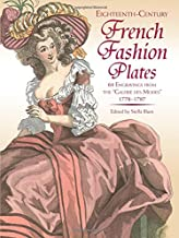Eighteenth-Century French Fashion Plates in Full Color: 64 Engravings from the