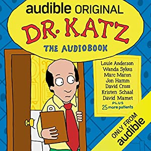 Dr. Katz: The Audiobook