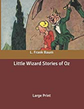 Little Wizard Stories of Oz: Large Print