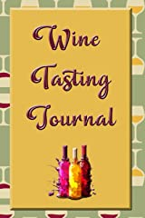 Wine Tasting Journal: 6 x 9 inch - 100 pages Paperback