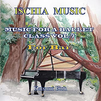Selection Music for Ballet Class Vol.7 (Bar)