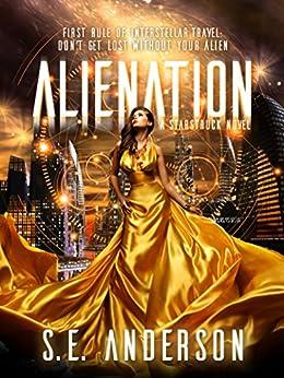 Alienation: Book 2 of the Starstruck saga by [S.E. Anderson]