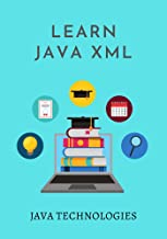 Learn Java XML: its prepared for beginners to help them understand the basic-to-advanced concepts related to XML parsing u...
