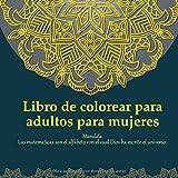 Libro de colorear para adultos para mujeres Mandala - Las matematicas son el alfabeto con el cual Dios ha escrito el universo.