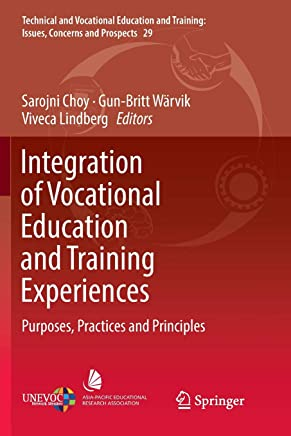 Integration of Vocational Education and Training Experiences: Purposes, Practices and Principles