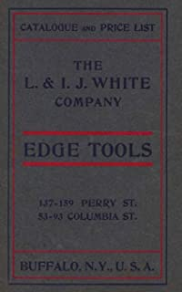 Catalogue and Price list The L&I.J. White Company Edge Tools