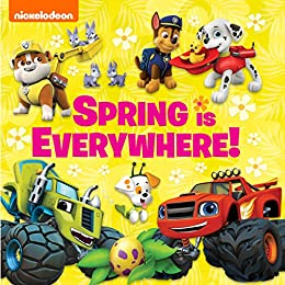 Spring is Everywhere! (Multi-property) by [Nickelodeon Publishing]