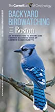 Backyard Birdwatching in Boston: An Introduction to Birding and Common Backyard Birds of Eastern Massachusetts (Wildlife and Nature Identification)