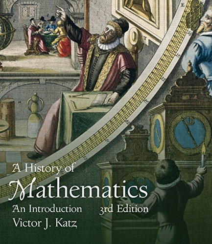 History of Mathematics: An Introduction by Victor J. Katz