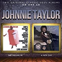 Shes Killing Me/A New Day by JOHNNIE TAYLOR