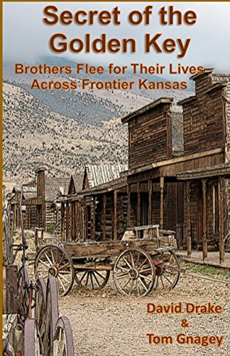 Secret of the Golden Key: Brothers flee for thier lives across frontier Kansas by [David  Drake, Tom Gnagey]
