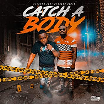 Catch a Body (feat. Backend Dirty)